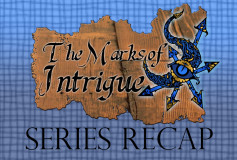 Marks of Intrigue SERIES RECAP