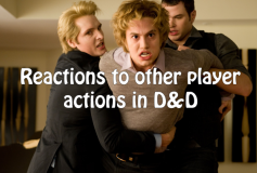 Reactions to Other Play Actions in D&D