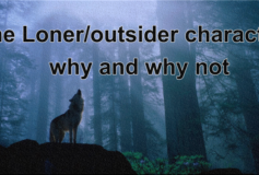 The Loner/Outsider – Why and Why Not