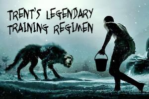 Trent's Legendary Training Regimen by SonofJoxer